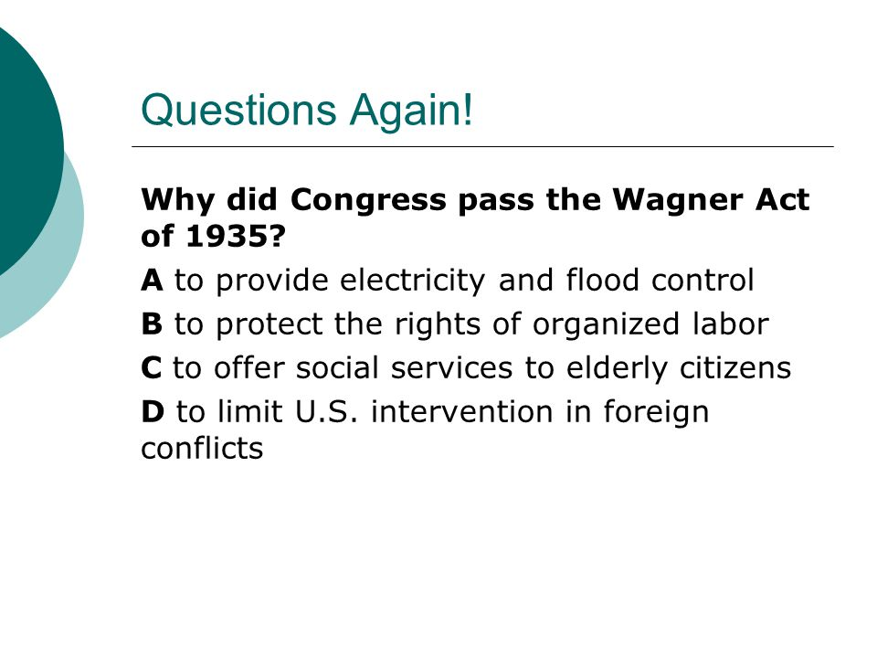 Questions Again! Why did Congress pass the Wagner Act of 1935
