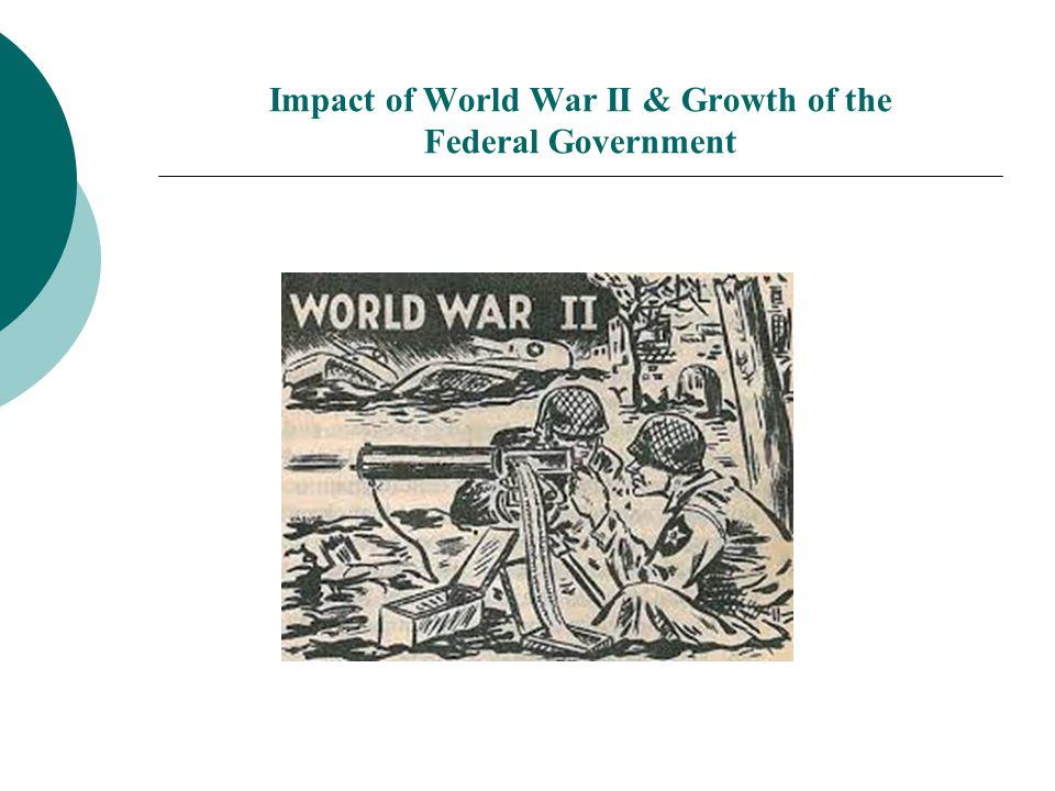 Impact of World War II & Growth of the Federal Government