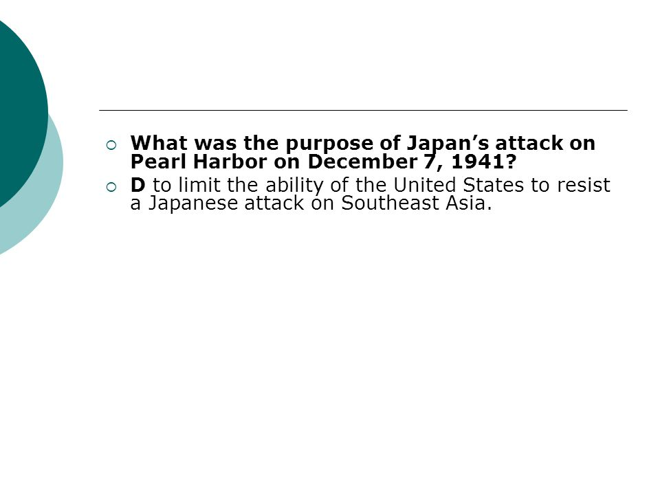 What was the purpose of Japan's attack on Pearl Harbor on December 7, 1941
