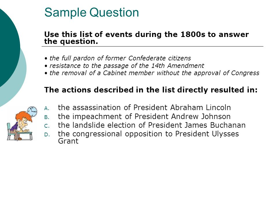Sample Question Use this list of events during the 1800s to answer the question. • the full pardon of former Confederate citizens.