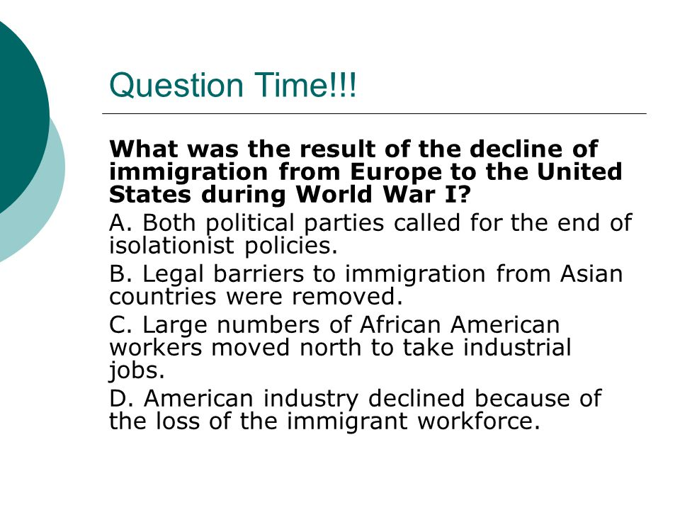 Question Time!!! What was the result of the decline of immigration from Europe to the United States during World War I