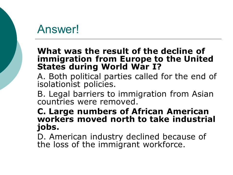 Answer! What was the result of the decline of immigration from Europe to the United States during World War I