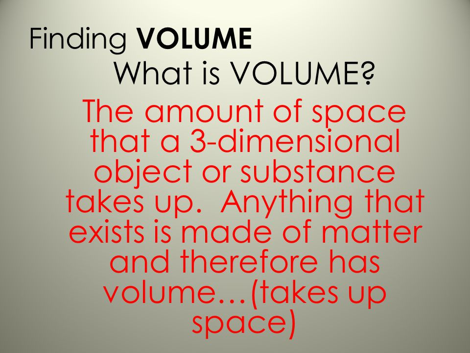 Finding VOLUME What is VOLUME