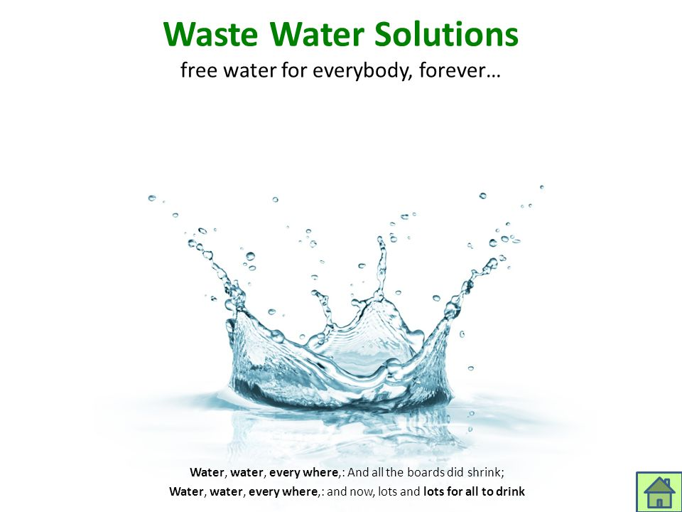 Waste Water Solutions free water for everybody, forever…