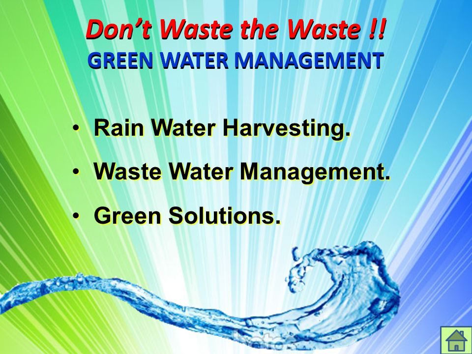Don't Waste the Waste !! GREEN WATER MANAGEMENT