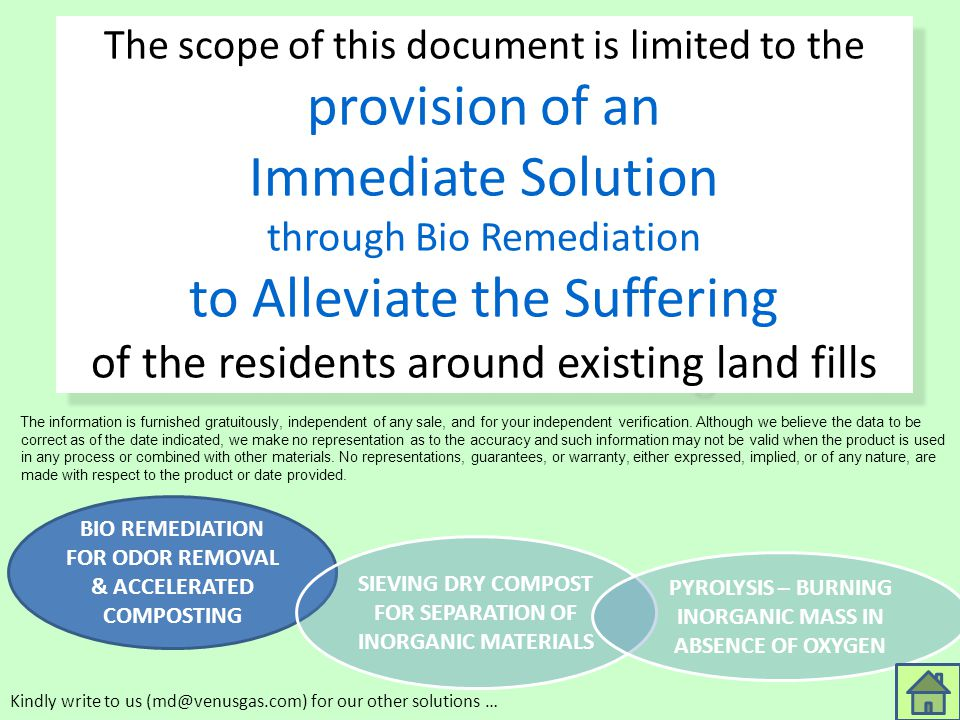 The scope of this document is limited to the provision of an Immediate Solution through Bio Remediation to Alleviate the Suffering of the residents around existing land fills