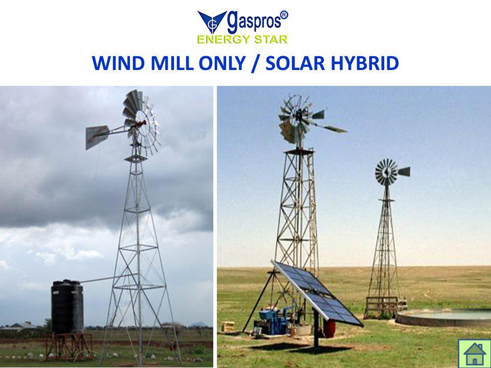 WIND MILL ONLY / SOLAR HYBRID