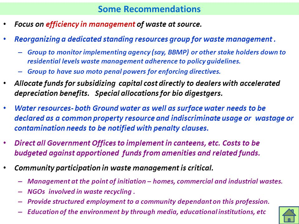 Some Recommendations Focus on efficiency in management of waste at source. Reorganizing a dedicated standing resources group for waste management .