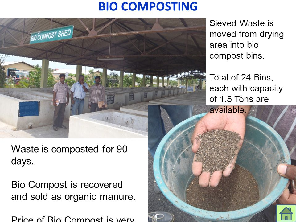BIO COMPOSTING Waste is composted for 90 days.