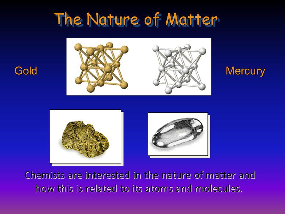 The Nature of Matter Gold Mercury