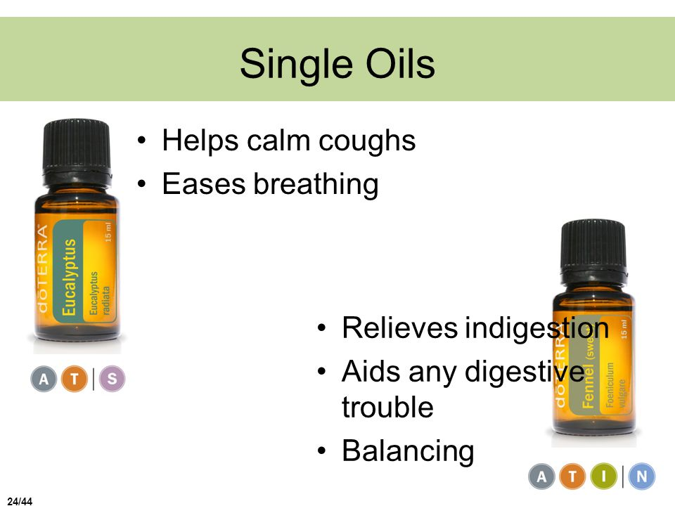 Single Oils Helps calm coughs Eases breathing Relieves indigestion