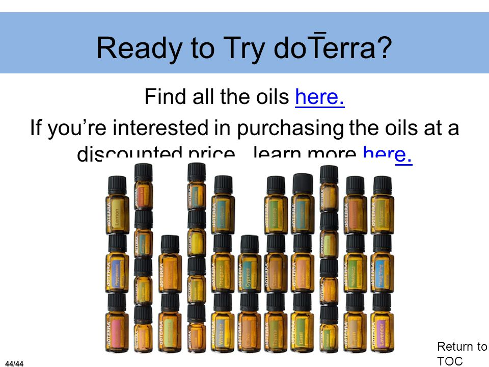 Ready to Try doTerra Find all the oils here.