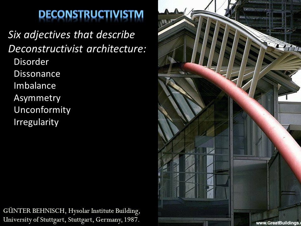 Six adjectives that describe Deconstructivist architecture: