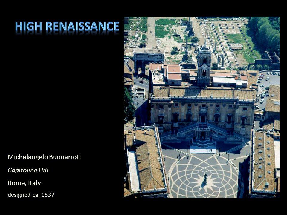 High Renaissance Michelangelo Buonarroti Capitoline Hill Rome, Italy