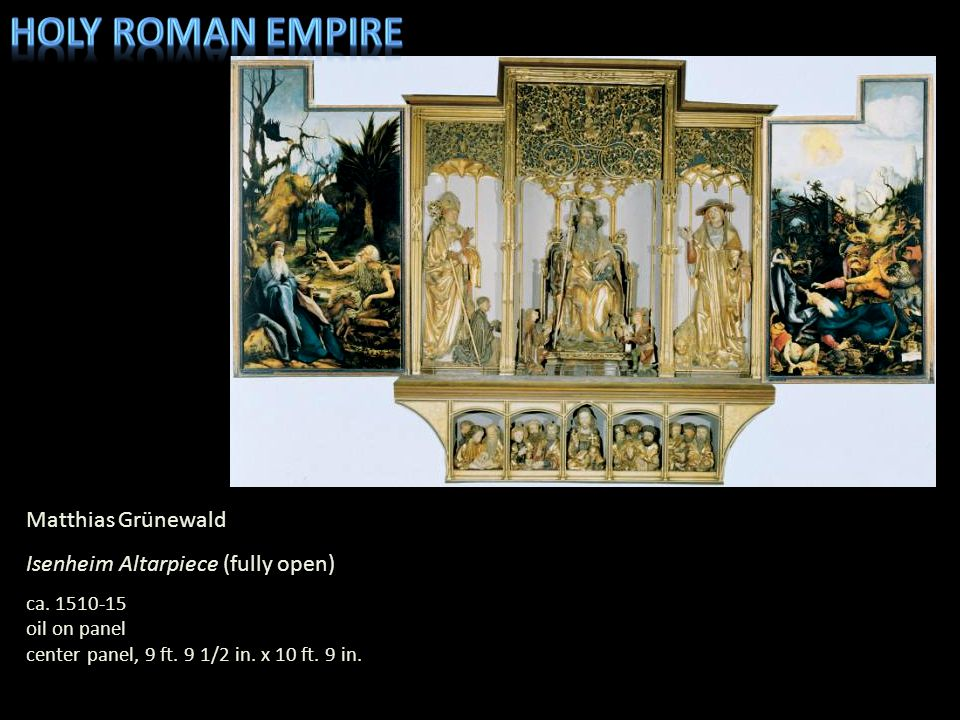 Holy roman empire Matthias Grünewald Isenheim Altarpiece (fully open)