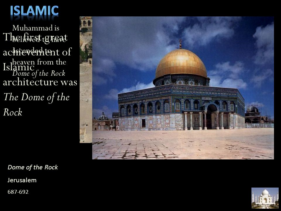 Islamic Muhammad is believed to have ascended to heaven from the Dome of the Rock.