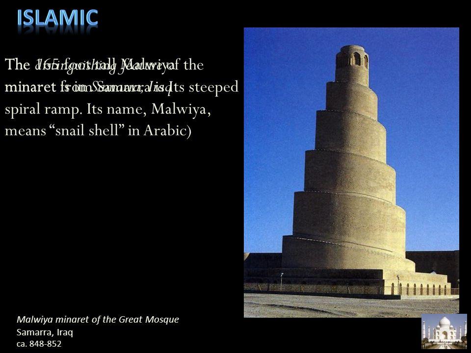 Islamic The 165 foot tall Malwiya minaret is in Samarra, Iraq