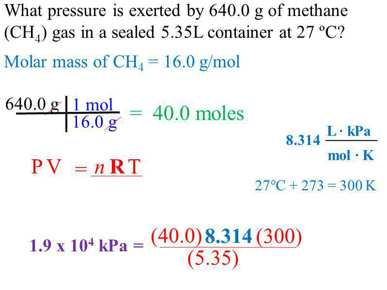 What pressure is exerted by 640.0 g of methane (CH4) gas in a sealed 5.35L container at 27 ºC