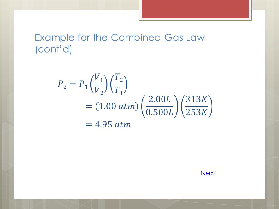 Example for the Combined Gas Law (cont'd)