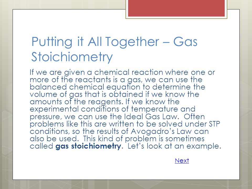 Putting it All Together – Gas Stoichiometry
