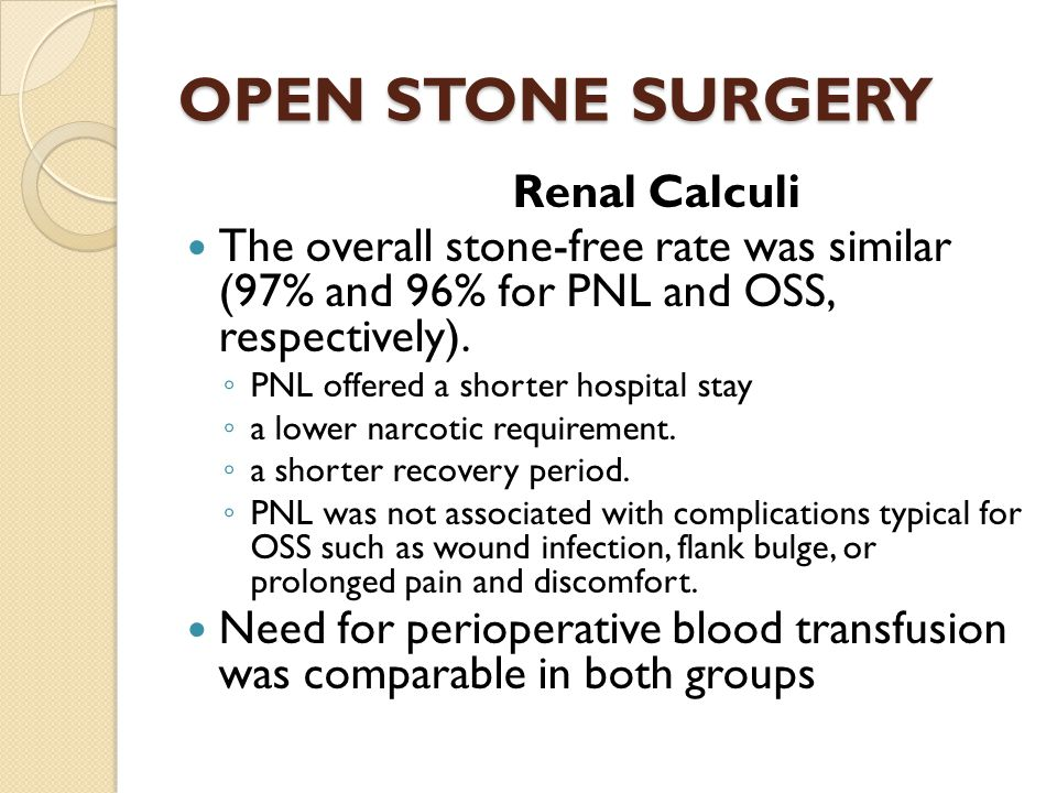 OPEN STONE SURGERY Renal Calculi