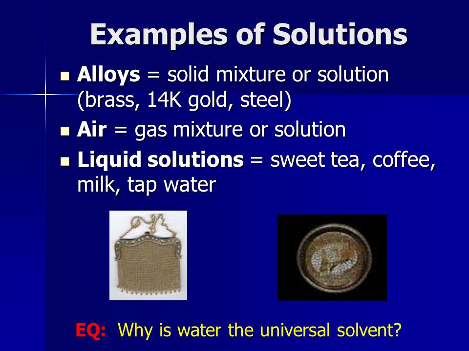 EQ: Why is water the universal solvent