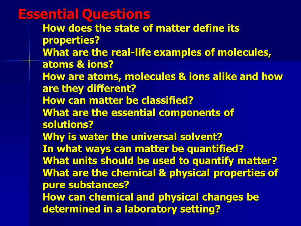 Essential Questions How does the state of matter define its properties
