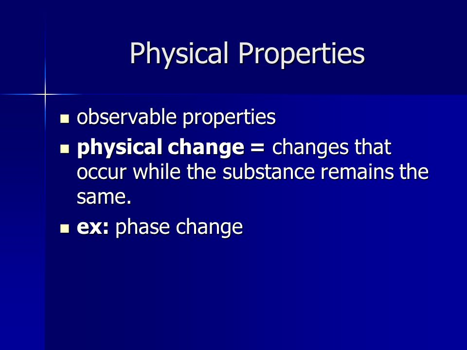 Physical Properties observable properties