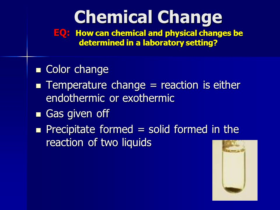 Chemical Change EQ: How can chemical and physical changes be determined in a laboratory setting