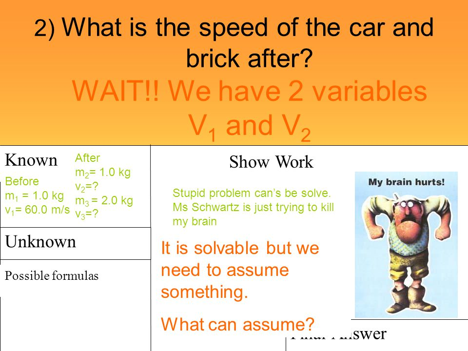 2) What is the speed of the car and brick after. WAIT