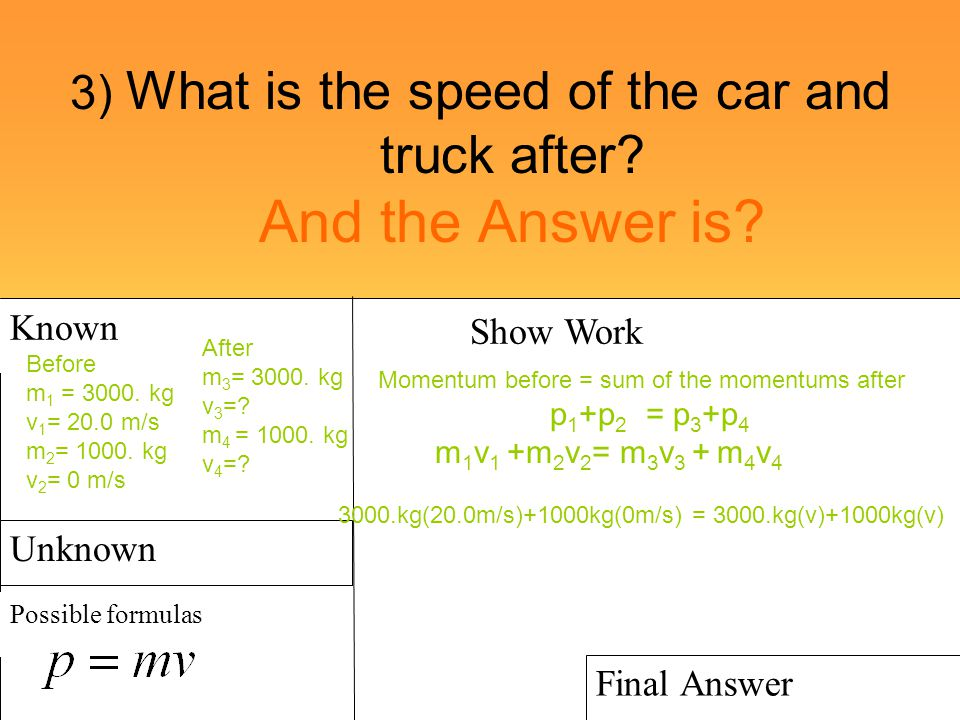 3) What is the speed of the car and truck after And the Answer is