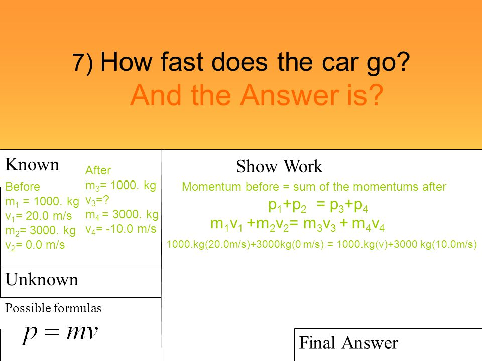 7) How fast does the car go And the Answer is