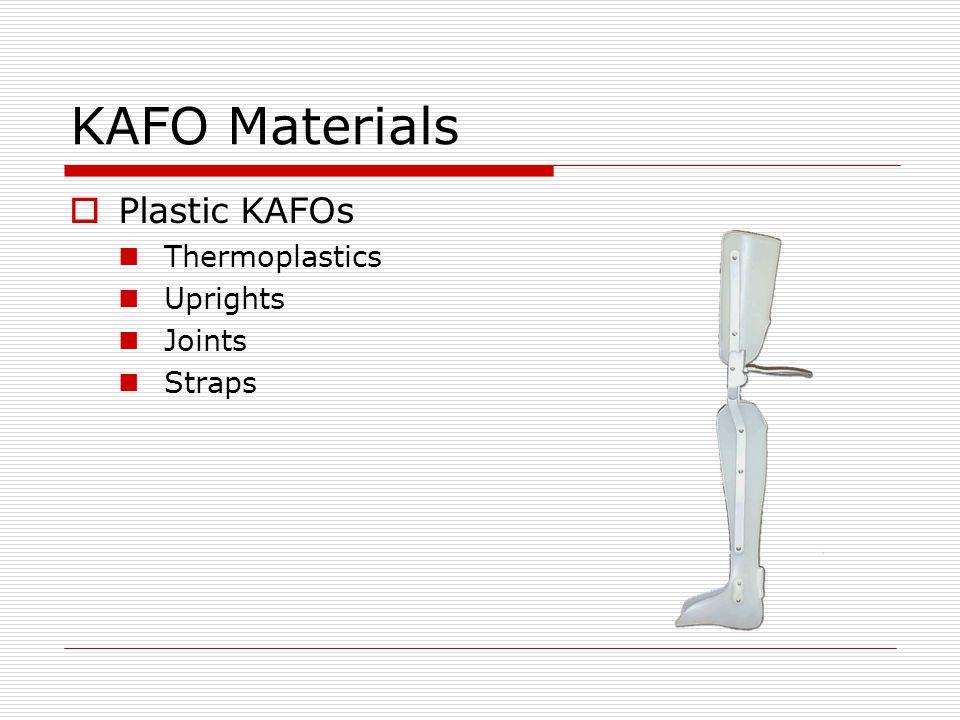 KAFO Materials Plastic KAFOs Thermoplastics Uprights Joints Straps
