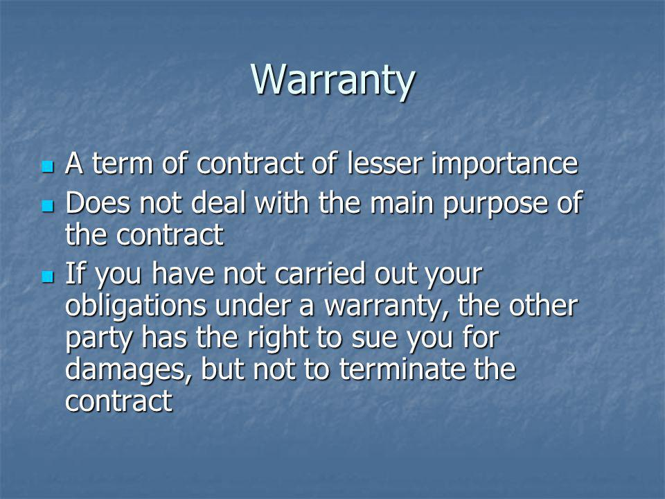 Warranty A term of contract of lesser importance