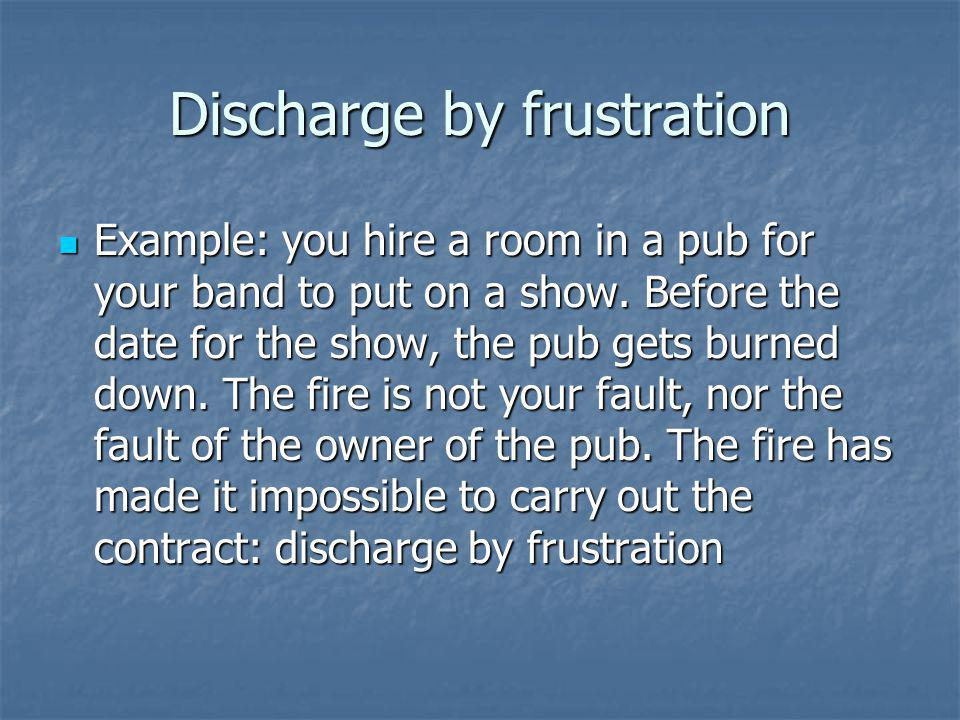 Discharge by frustration