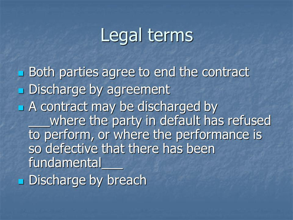 Legal terms Both parties agree to end the contract