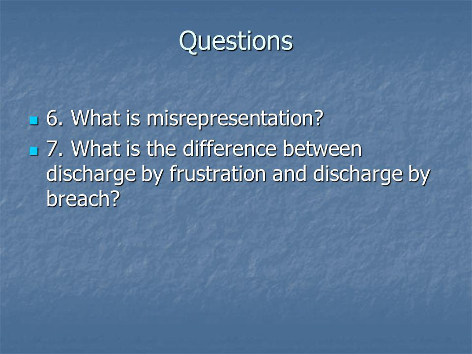 Questions 6. What is misrepresentation
