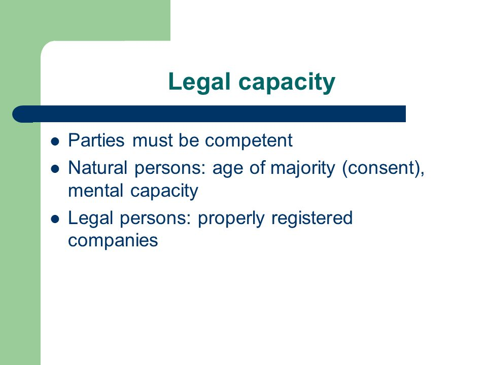 Legal capacity Parties must be competent