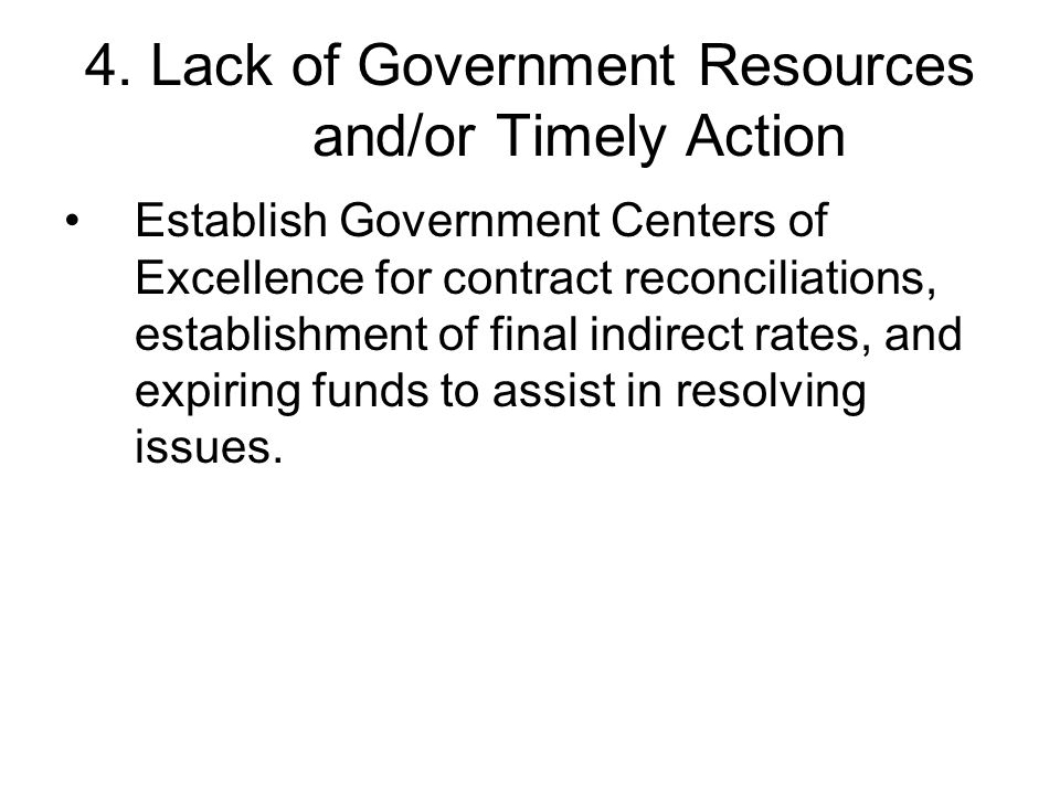 4. Lack of Government Resources and/or Timely Action