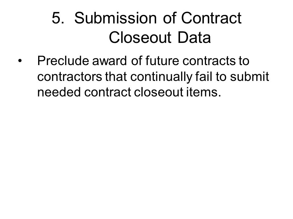 5. Submission of Contract Closeout Data