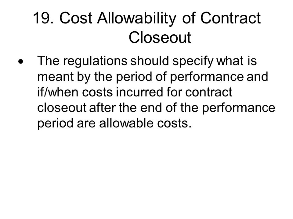 19. Cost Allowability of Contract Closeout