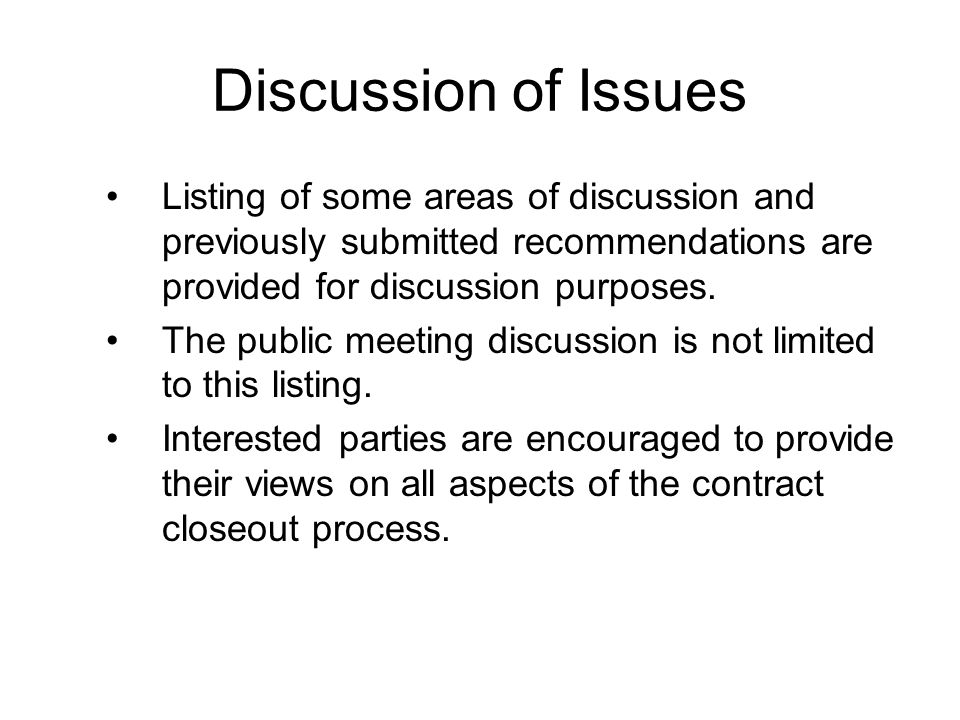 Discussion of Issues Listing of some areas of discussion and previously submitted recommendations are provided for discussion purposes.