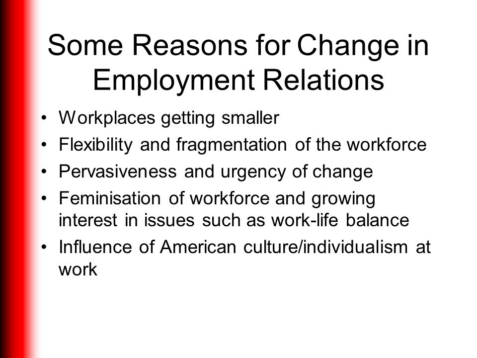 Some Reasons for Change in Employment Relations