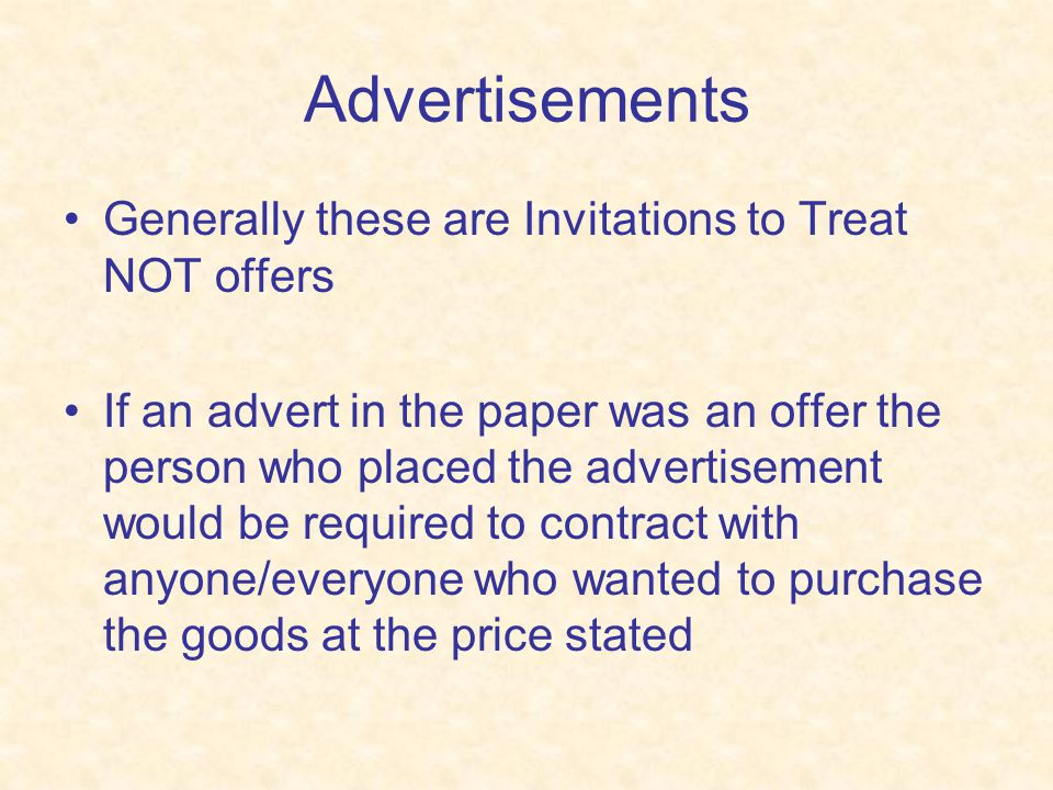 Advertisements Generally these are Invitations to Treat NOT offers