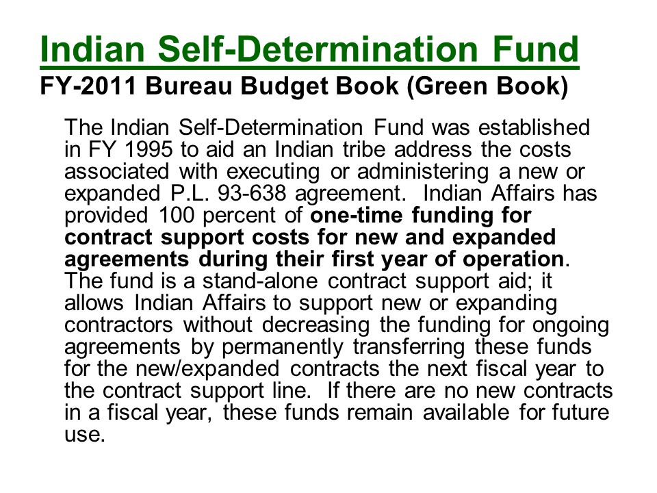 Indian Self-Determination Fund FY-2011 Bureau Budget Book (Green Book)
