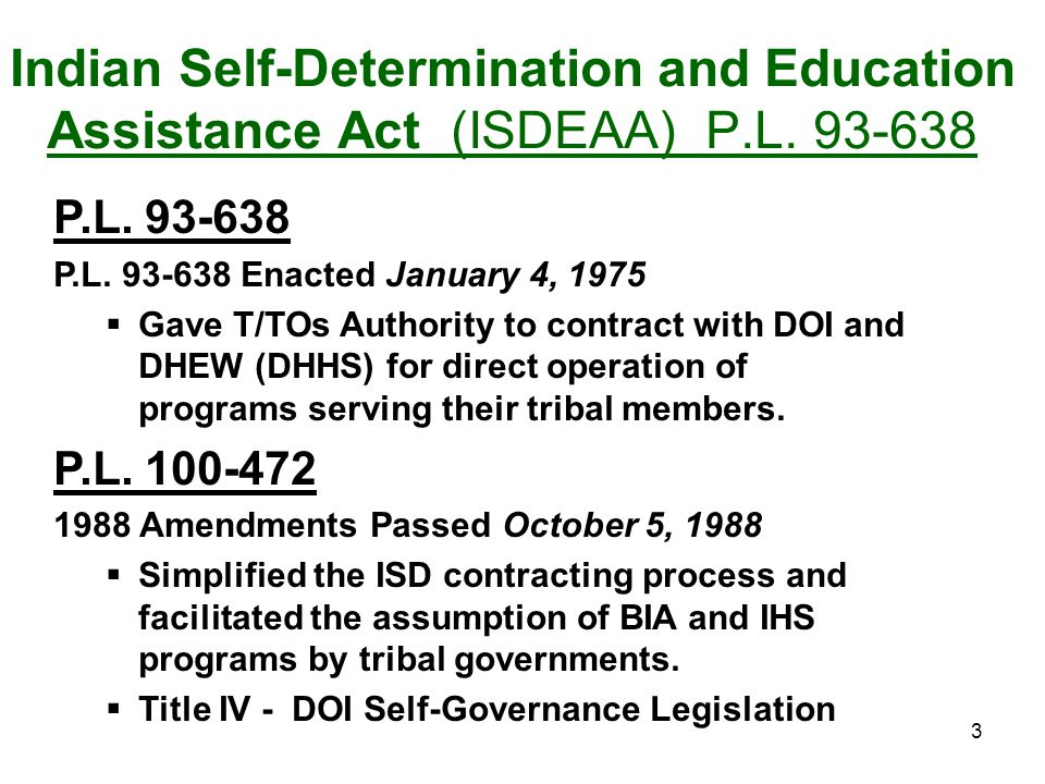 Indian Self-Determination and Education Assistance Act (ISDEAA) P. L