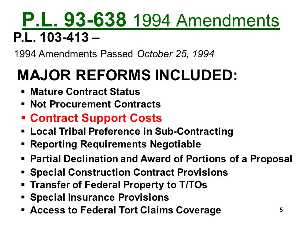 P.L. 93-638 1994 Amendments MAJOR REFORMS INCLUDED: P.L. 103-413 –