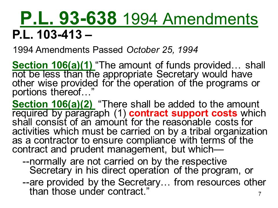 P.L. 93-638 1994 Amendments P.L. 103-413 – 1994 Amendments Passed October 25, 1994.