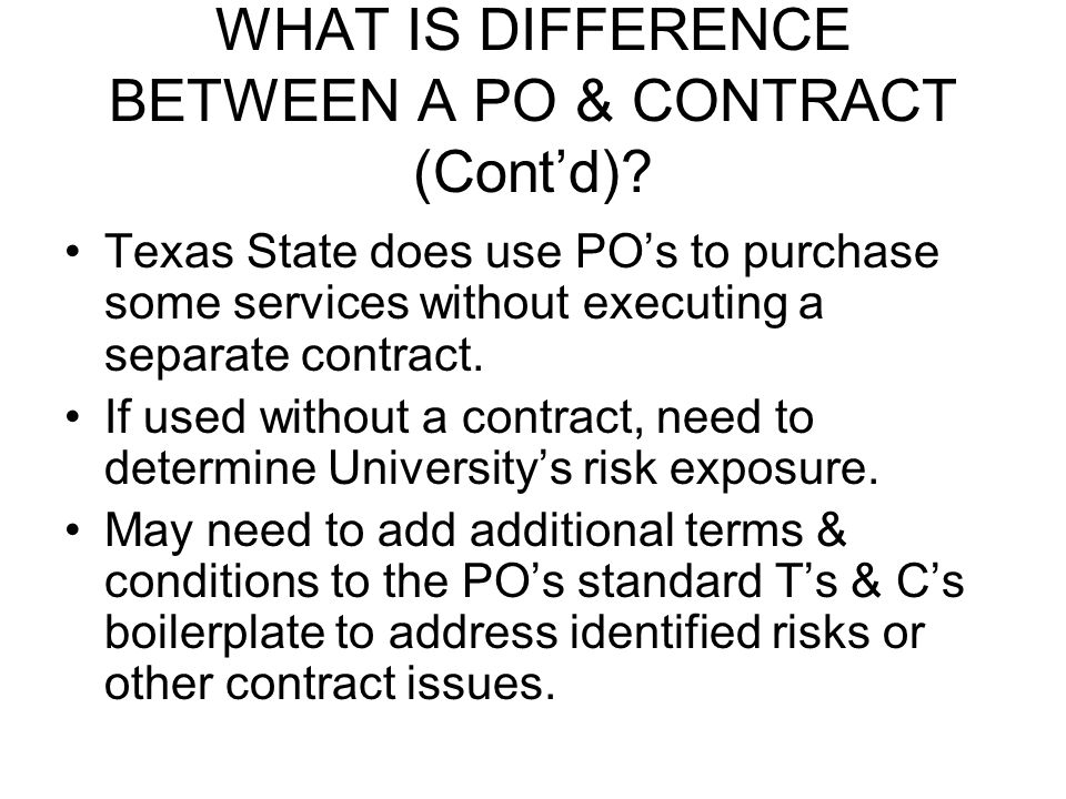 WHAT IS DIFFERENCE BETWEEN A PO & CONTRACT (Cont'd)