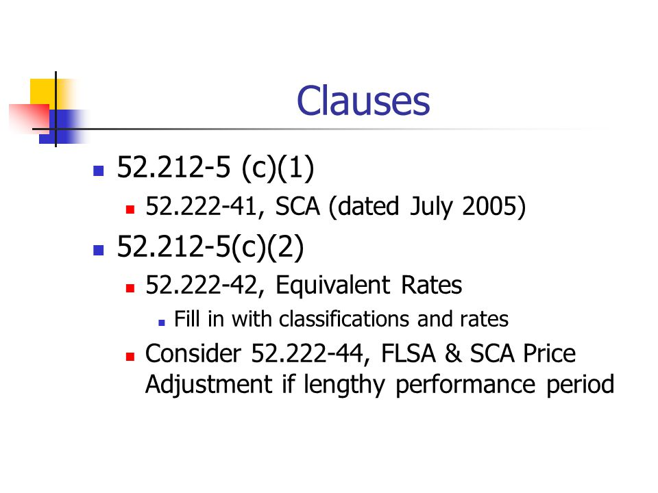 Clauses 52.212-5 (c)(1) 52.222-41, SCA (dated July 2005) 52.212-5(c)(2) 52.222-42, Equivalent Rates.